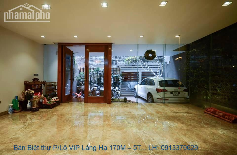 Bán Biệt thự P/Lô VIP Láng Hạ 170M – 5T – MT9m: Giá nhỉnh 30 Tỷ