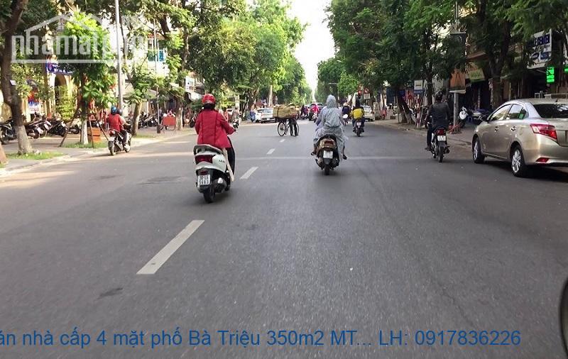 Bán nhà cấp 4 mặt phố Bà Triệu 350m2 MT:12m giá 210tỷ