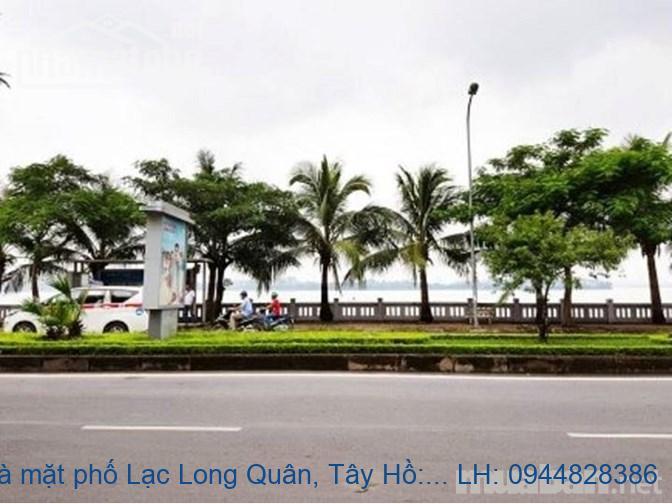 Bán nhà mặt phố Lạc Long Quân, Tây Hồ: 66m, MT: 4m. Giá: 17,5 tỷ. LH: