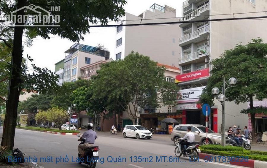 Bán nhà mặt phố Lạc Long Quân 135m2 MT:6m giá 40tỷ