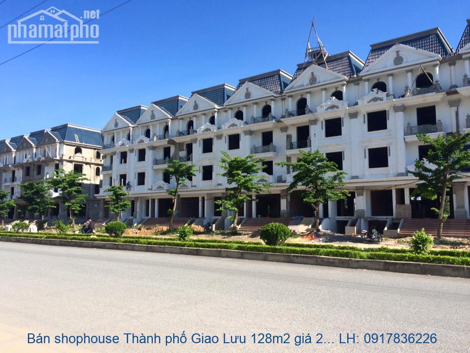 Bán shophouse Thành phố Giao Lưu 128m2 giá 26tỷ
